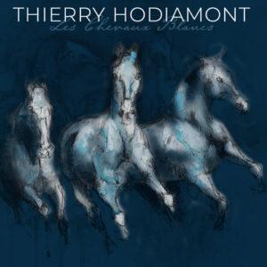 Pochette album Les chevaux blancs Thierry Hodiamont